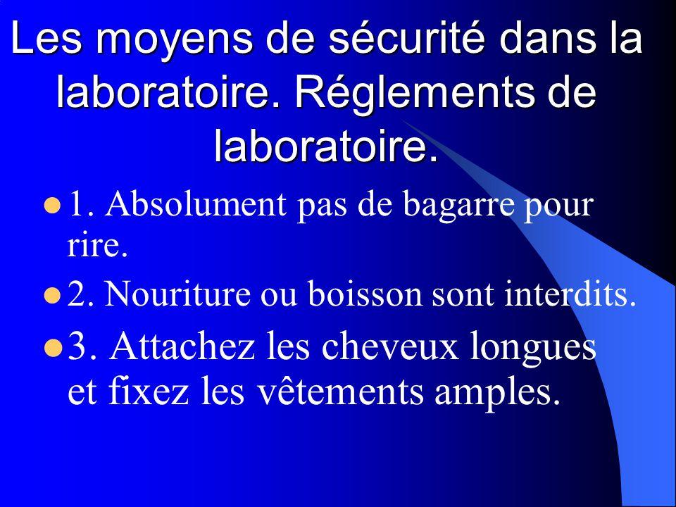 Les moyens de sécurité dans la laboratoire. Réglements de laboratoire.