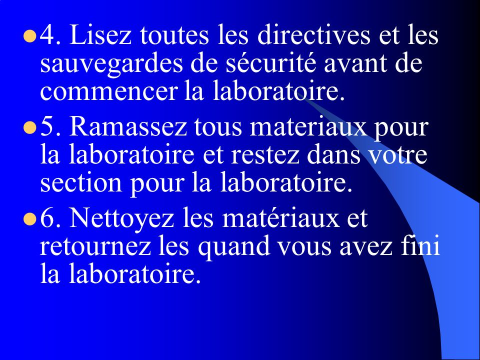 4. Lisez toutes les directives et les sauvegardes de sécurité avant de commencer la laboratoire.