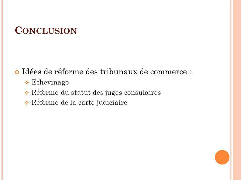 Conclusion Idées de réforme des tribunaux de commerce : Échevinage