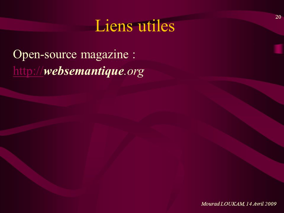 Liens utiles Open-source magazine : http://websemantique.org