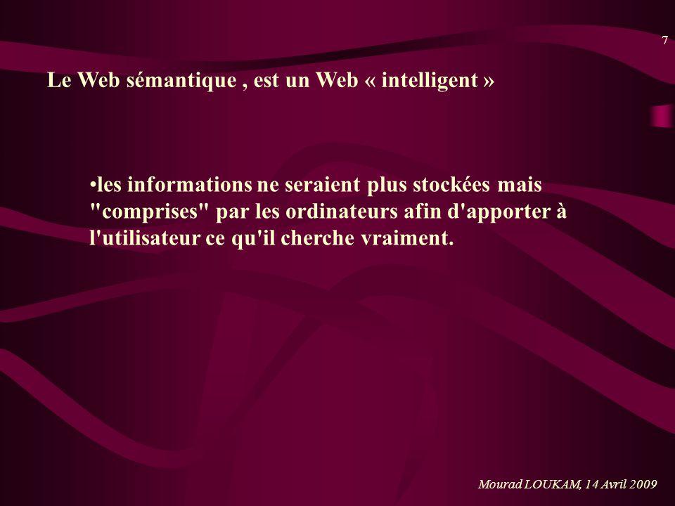 Le Web sémantique , est un Web « intelligent »