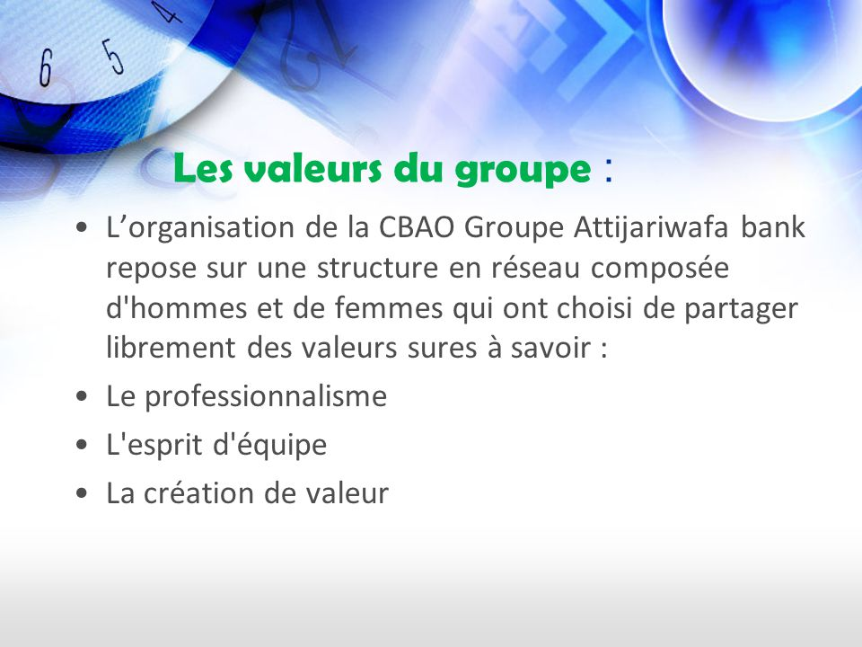 Les valeurs du groupe :