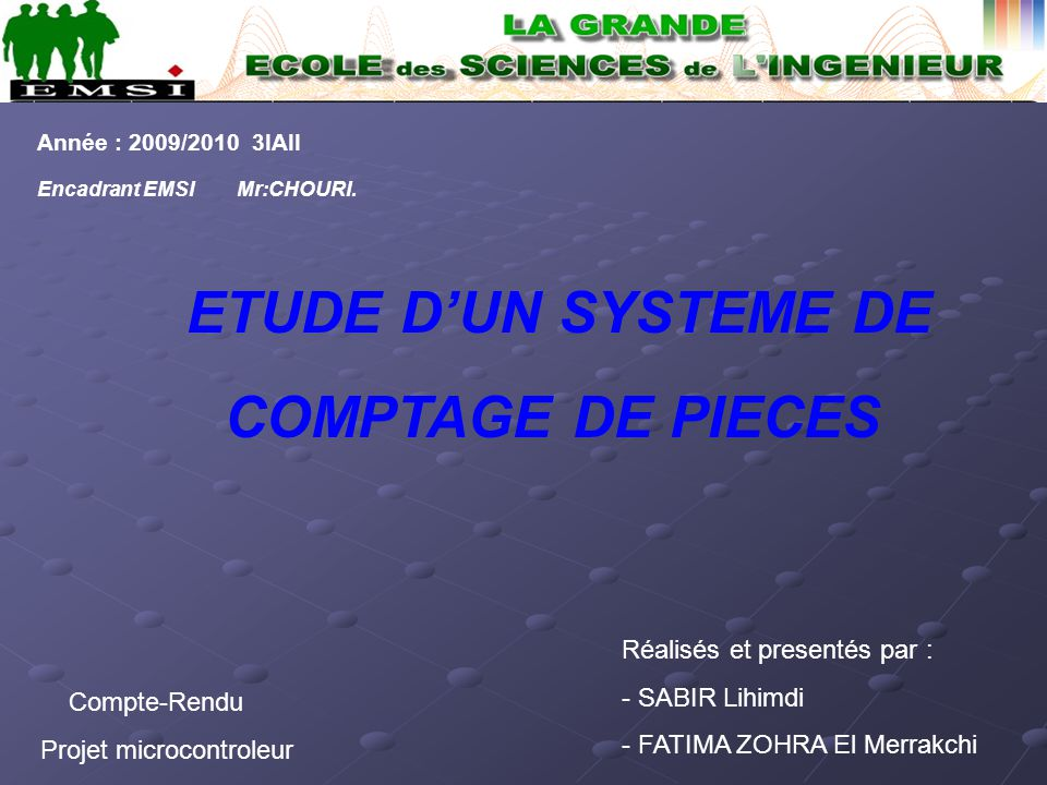 COMPTAGE DE PIECES ETUDE D'UN SYSTEME DE Réalisés et presentés par :