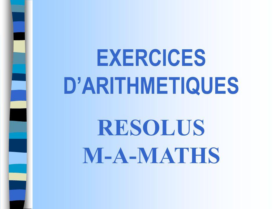 EXERCICES D'ARITHMETIQUES