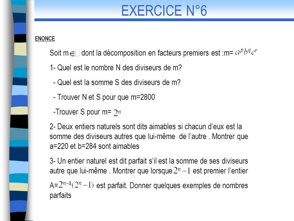 EXERCICE N°6 Soit m dont la décomposition en facteurs premiers est :m=