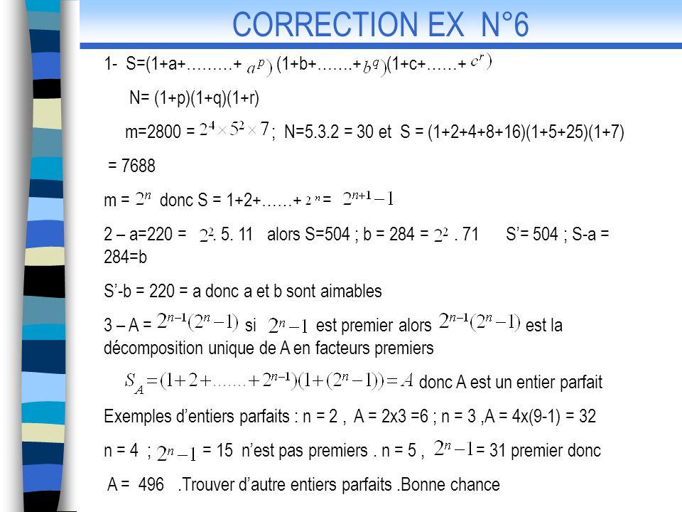 CORRECTION EX N°6 1- S=(1+a+………+ (1+b+…….+ (1+c+……+ N= (1+p)(1+q)(1+r)
