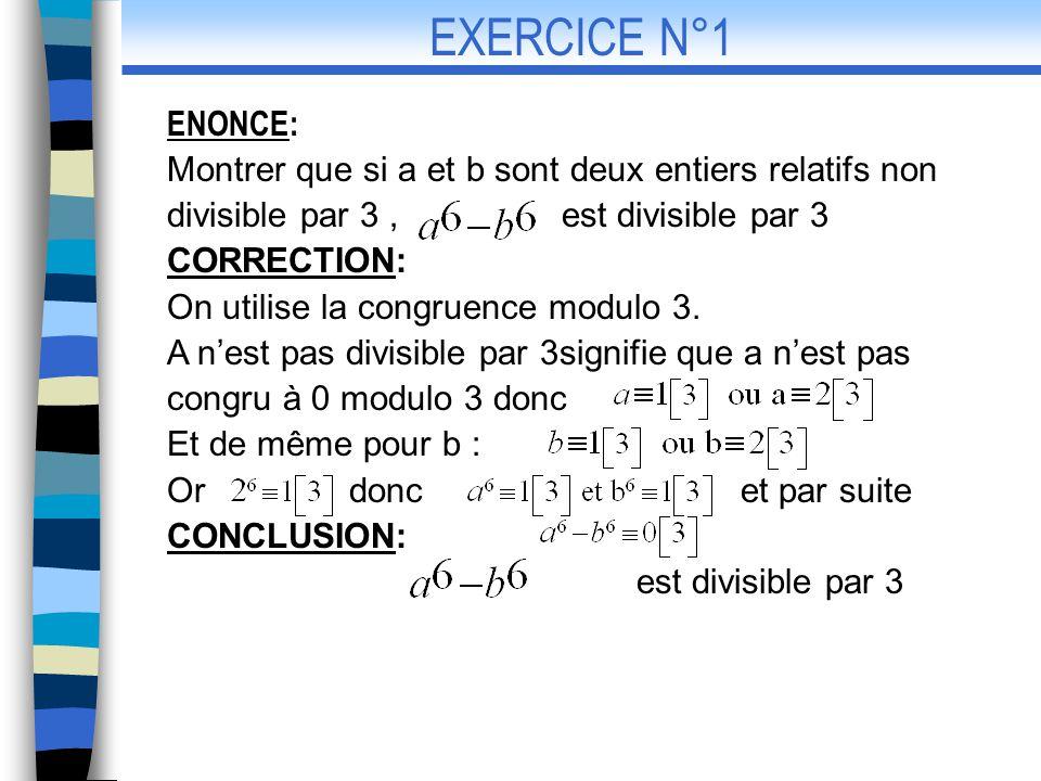 EXERCICE N°1 ENONCE: Montrer que si a et b sont deux entiers relatifs non divisible par 3 , est divisible par 3.