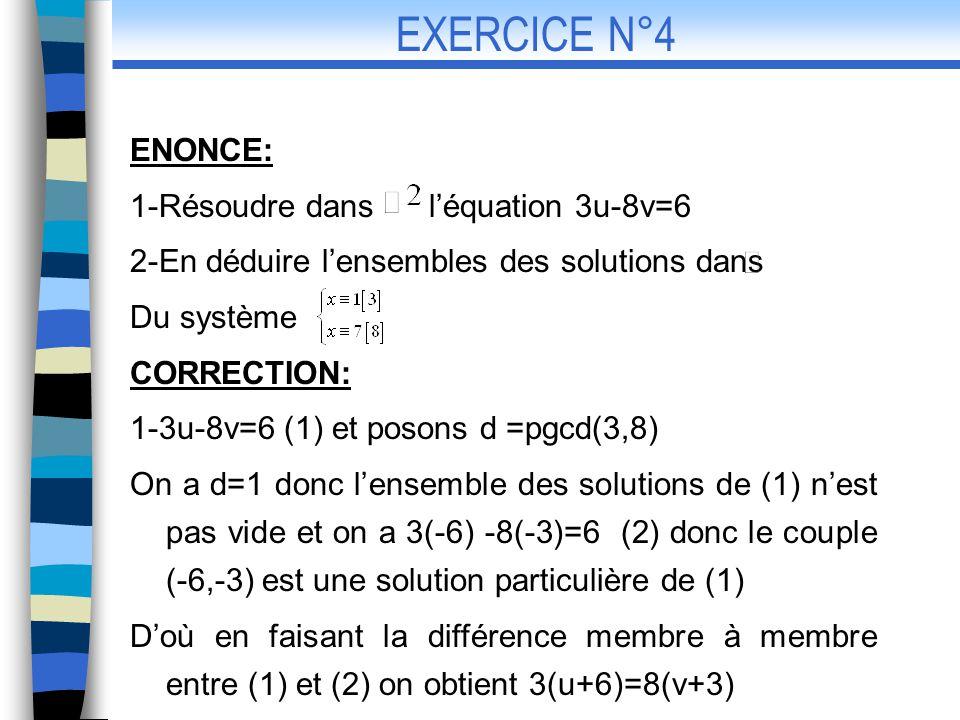 EXERCICE N°4 ENONCE: 1-Résoudre dans l'équation 3u-8v=6