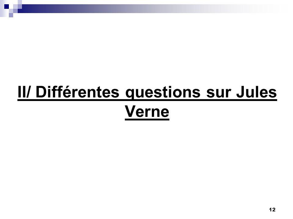 II/ Différentes questions sur Jules Verne