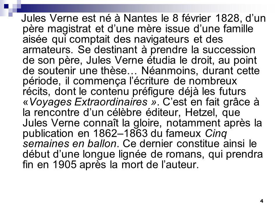 Jules Verne est né à Nantes le 8 février 1828, d'un père magistrat et d'une mère issue d'une famille aisée qui comptait des navigateurs et des armateurs.