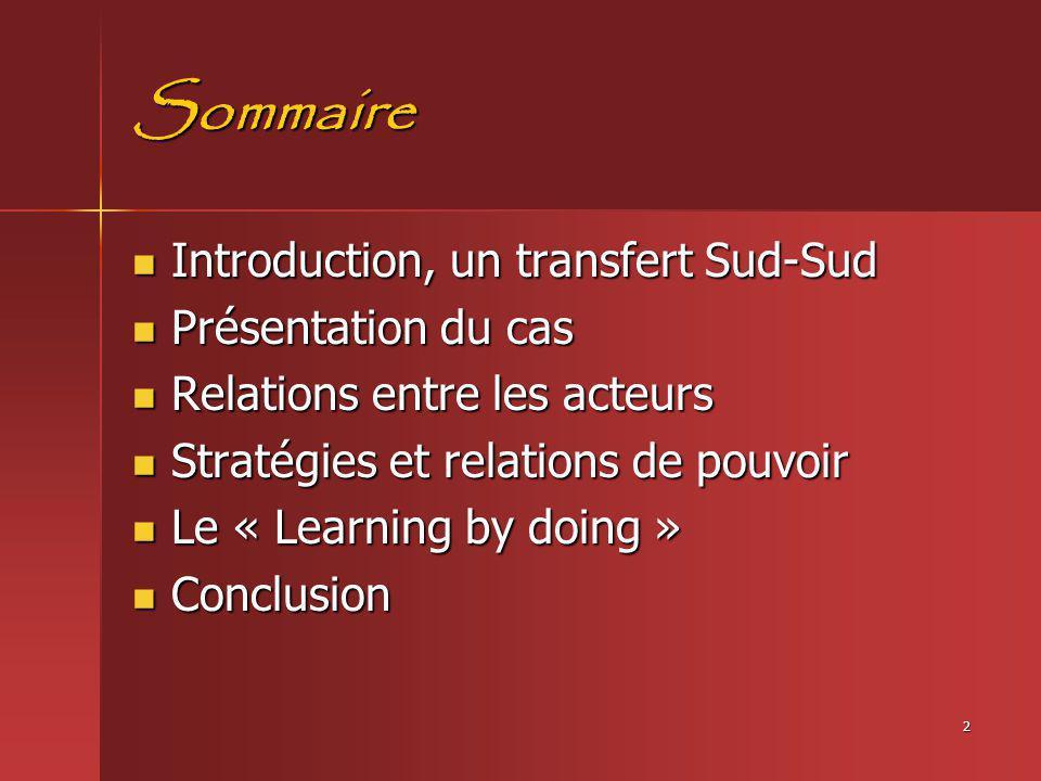 Sommaire Introduction, un transfert Sud-Sud Présentation du cas