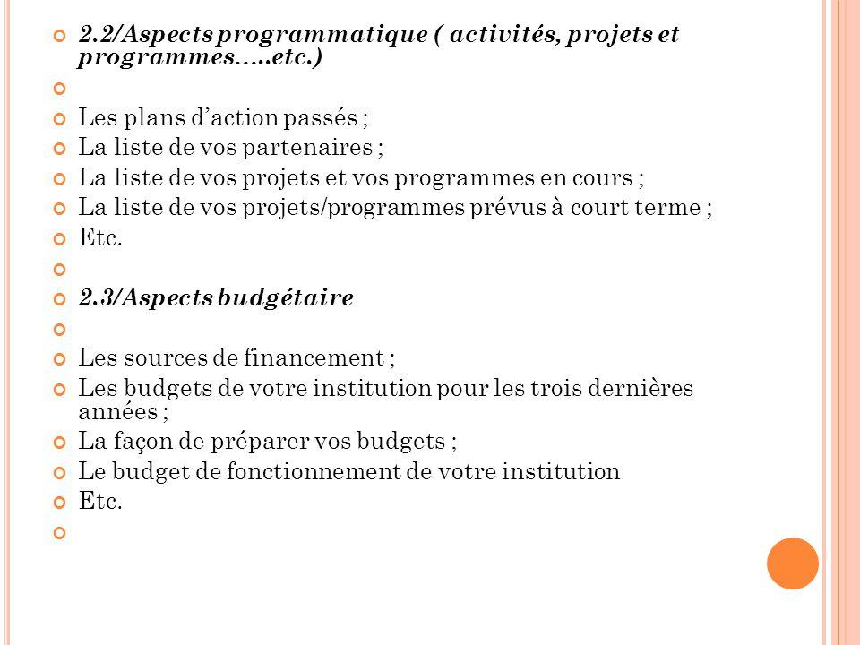 2.2/Aspects programmatique ( activités, projets et programmes…..etc.)