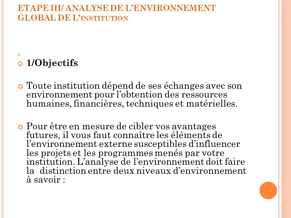 ETAPE III/ ANALYSE DE L'ENVIRONNEMENT GLOBAL DE L'institution