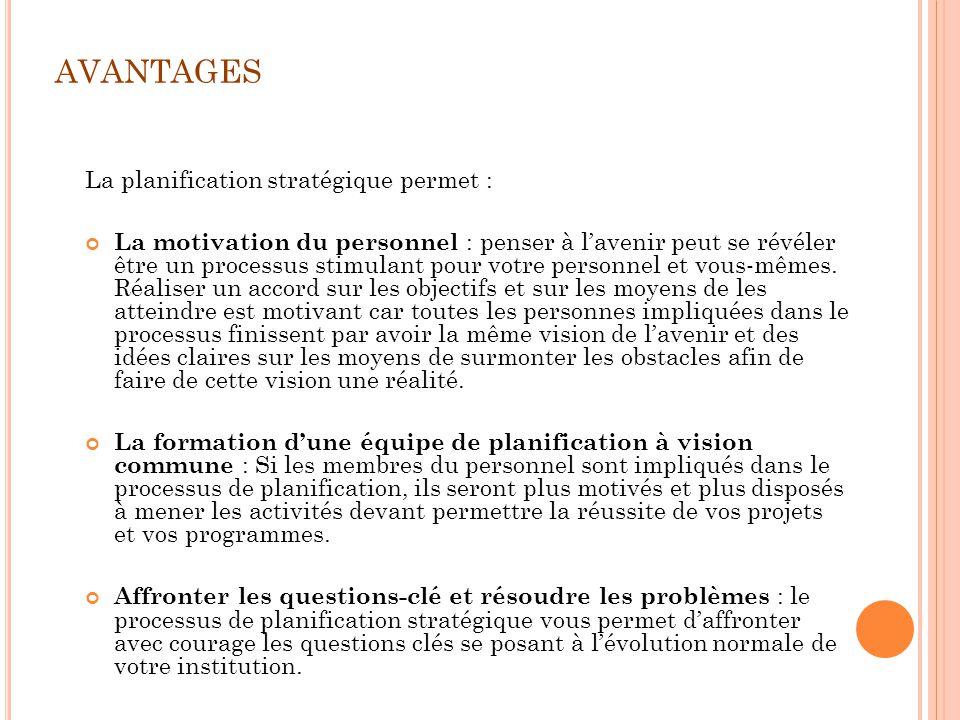 avantages La planification stratégique permet :