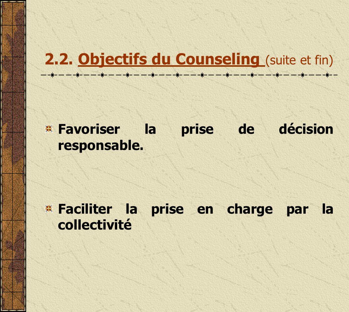 2.2. Objectifs du Counseling (suite et fin)