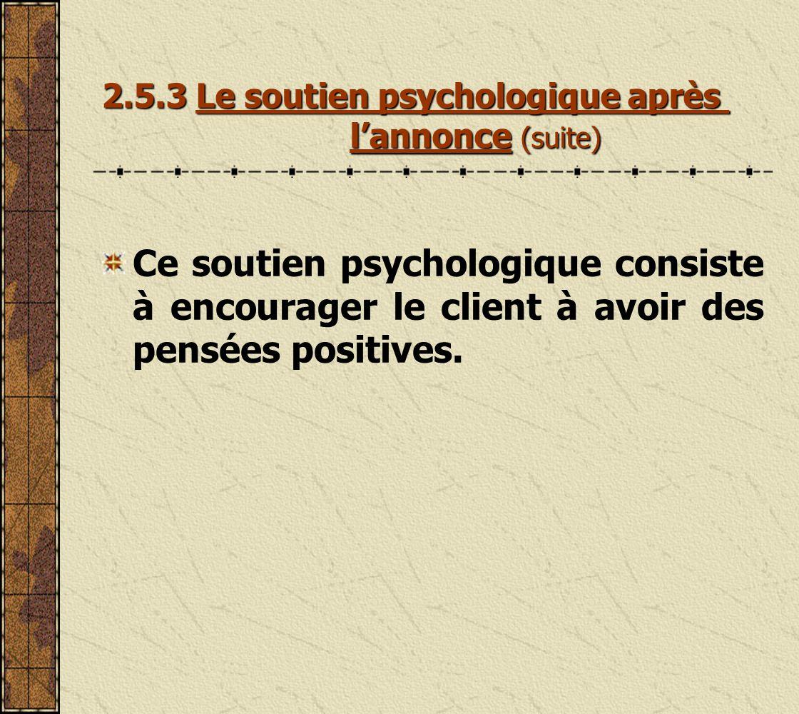 2.5.3 Le soutien psychologique après l'annonce (suite)