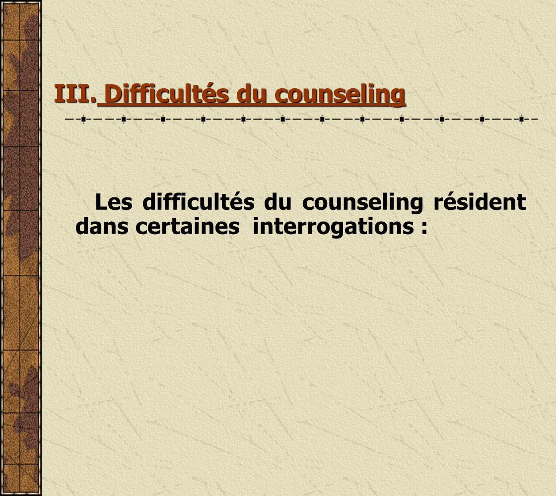 III. Difficultés du counseling