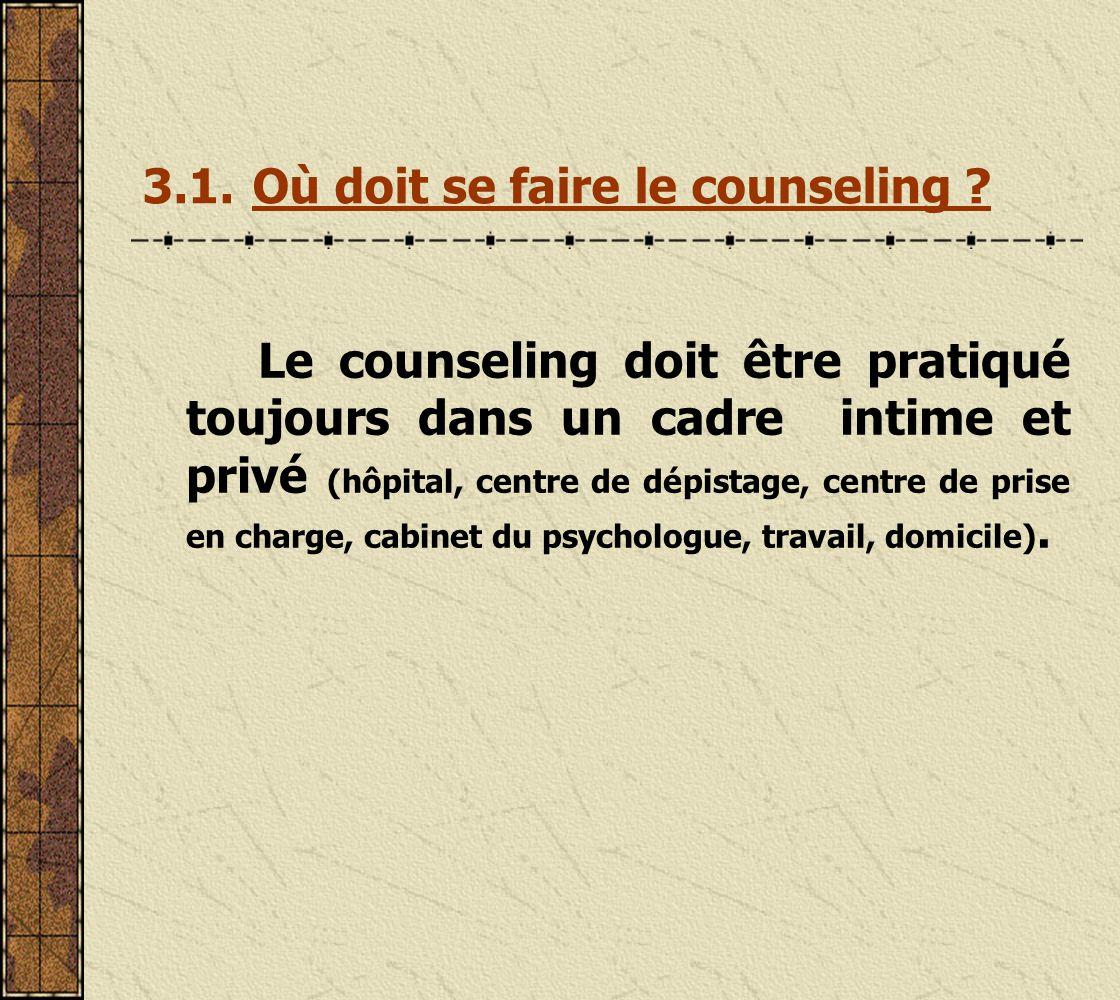 3.1. Où doit se faire le counseling