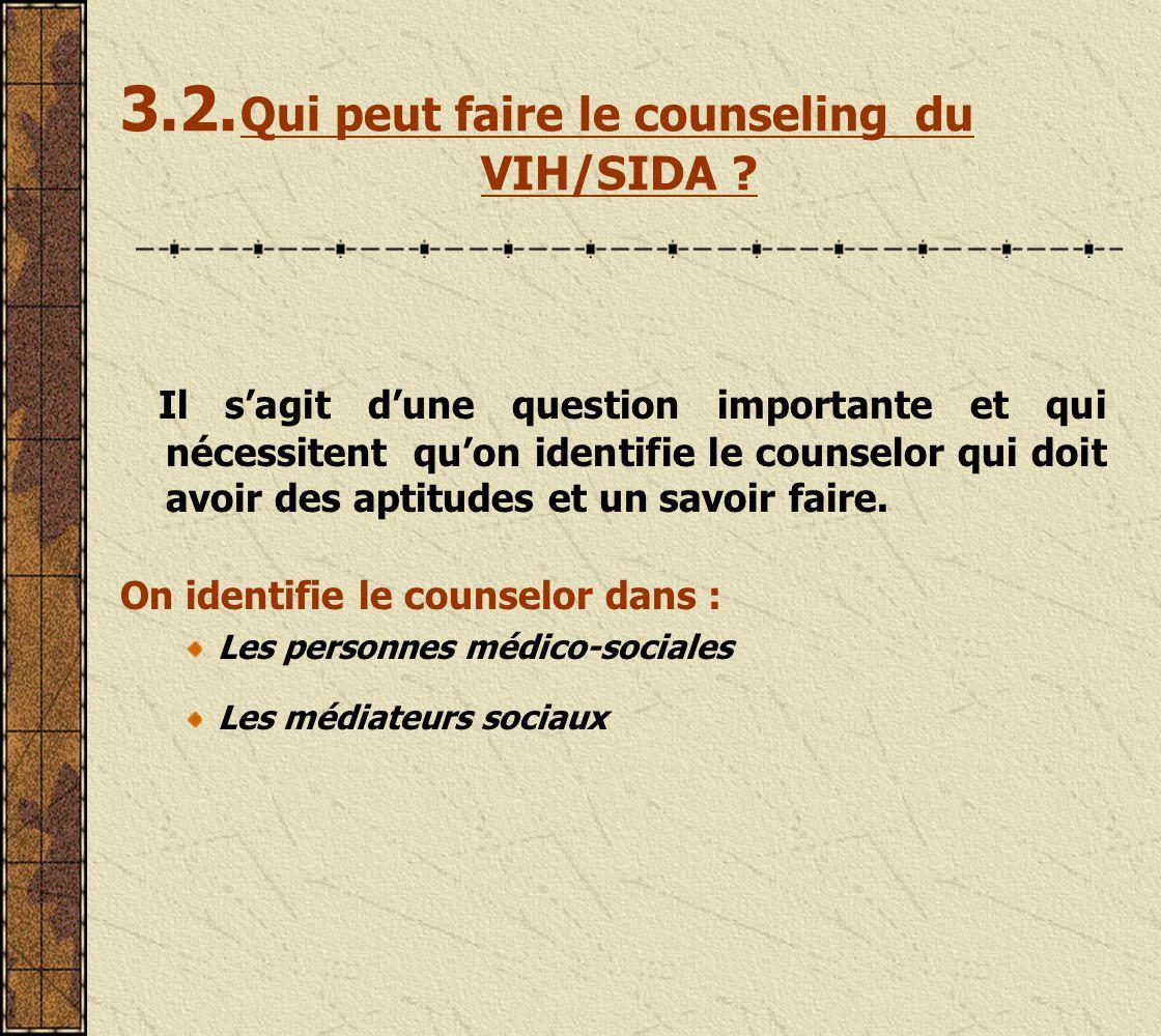 3.2. Qui peut faire le counseling du VIH/SIDA
