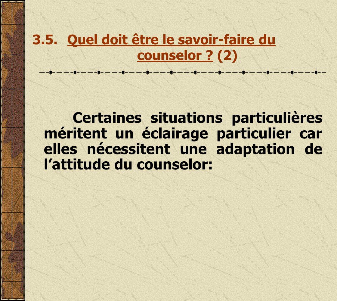 3.5. Quel doit être le savoir-faire du counselor (2)