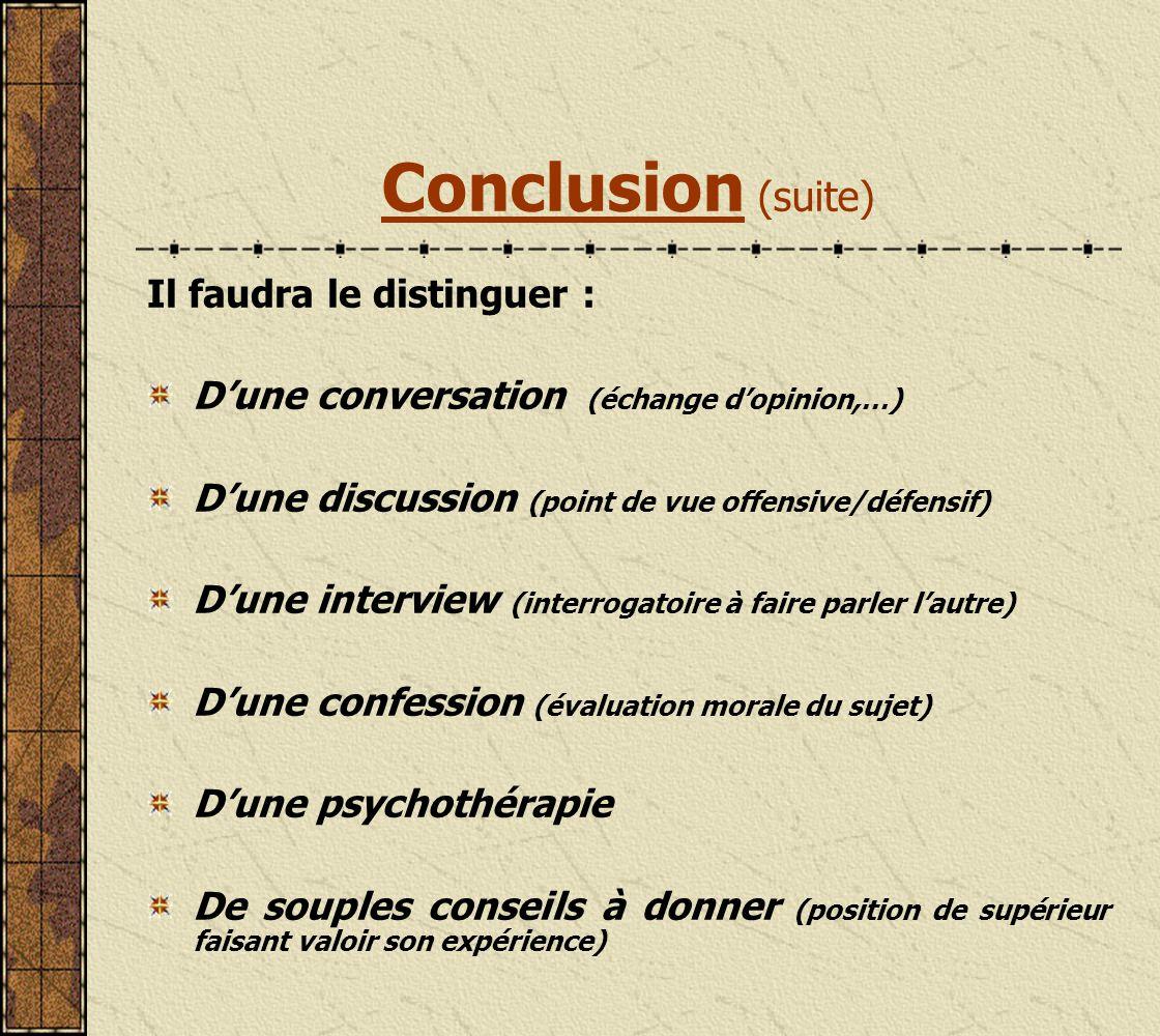 Conclusion (suite) Il faudra le distinguer :