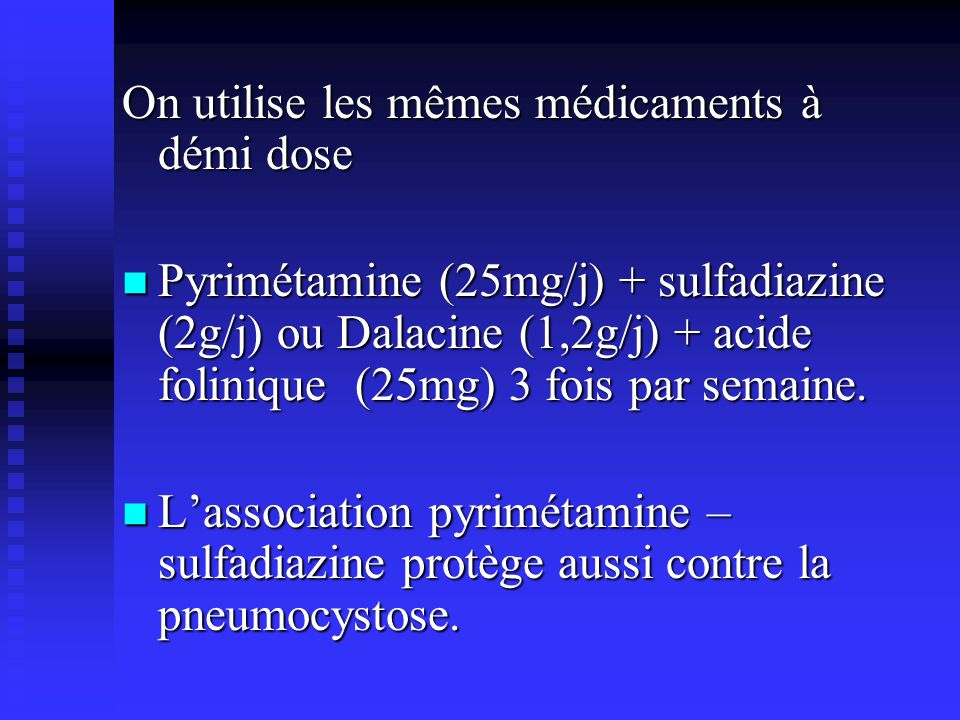 On utilise les mêmes médicaments à démi dose