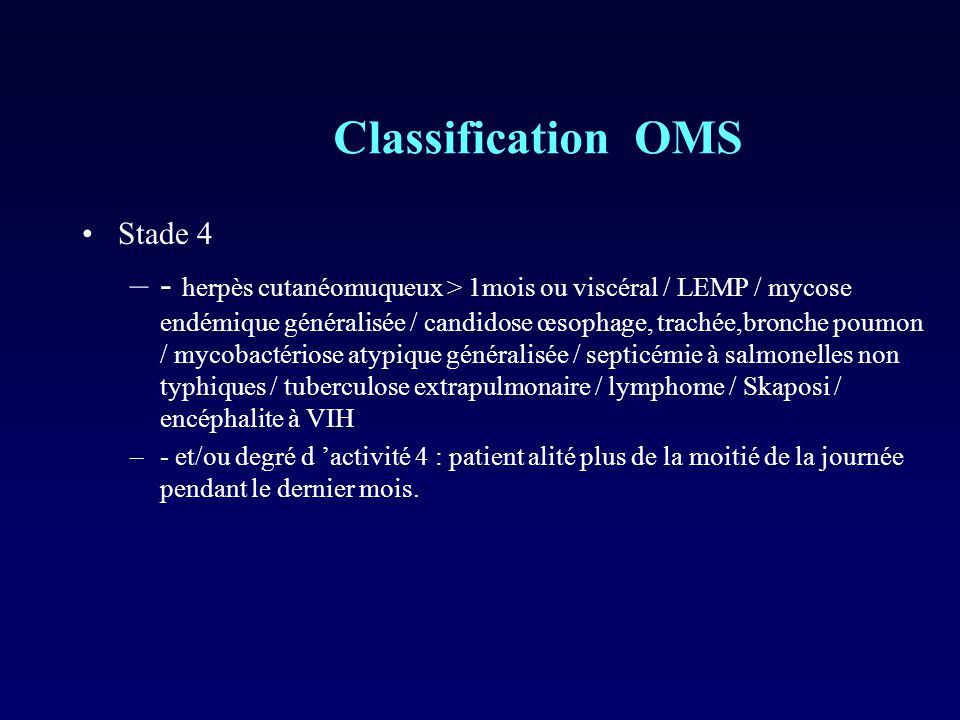 Classification OMS Stade 4.
