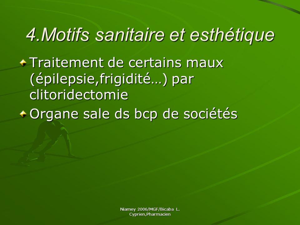 4.Motifs sanitaire et esthétique