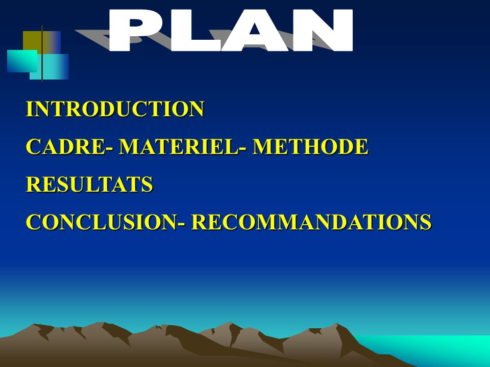 PLAN INTRODUCTION CADRE- MATERIEL- METHODE RESULTATS