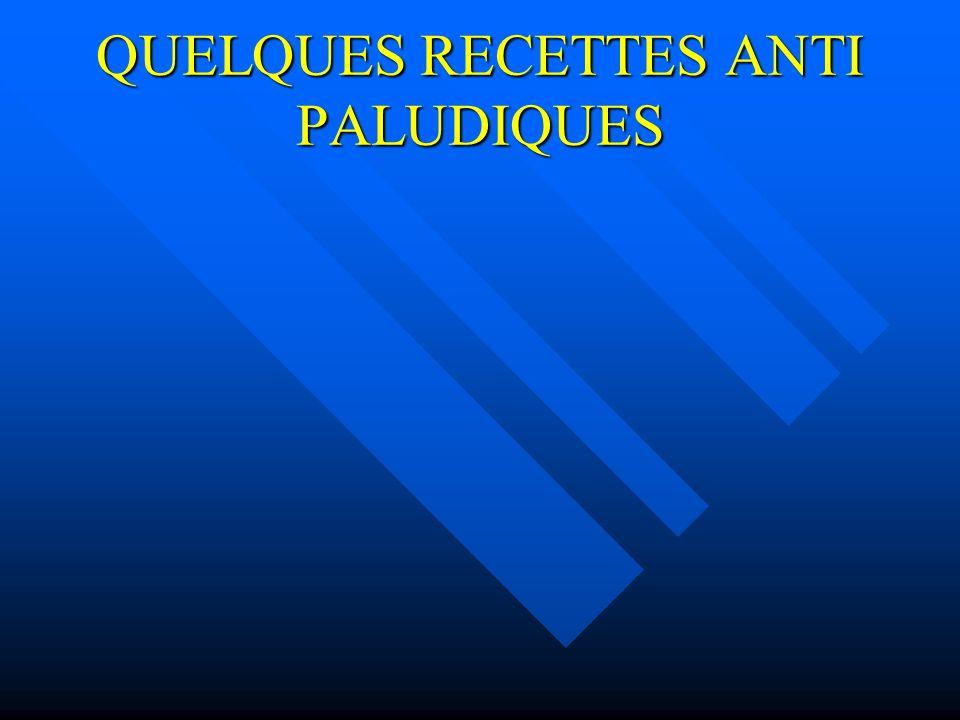 QUELQUES RECETTES ANTI PALUDIQUES