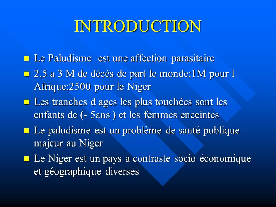 INTRODUCTION Le Paludisme est une affection parasitaire