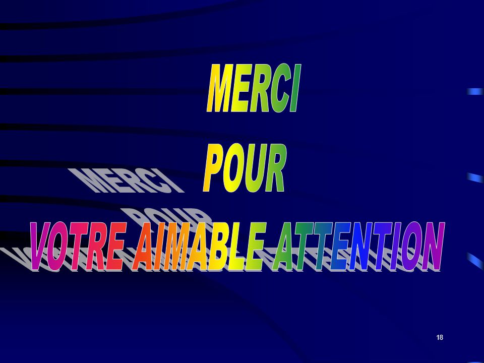 VOTRE AIMABLE ATTENTION