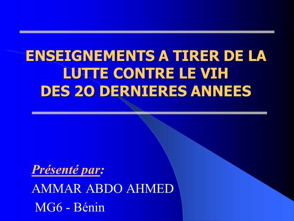 Présenté par: AMMAR ABDO AHMED MG6 - Bénin