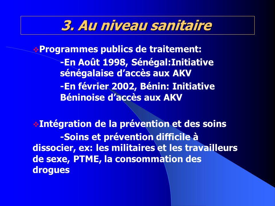 3. Au niveau sanitaire Programmes publics de traitement: