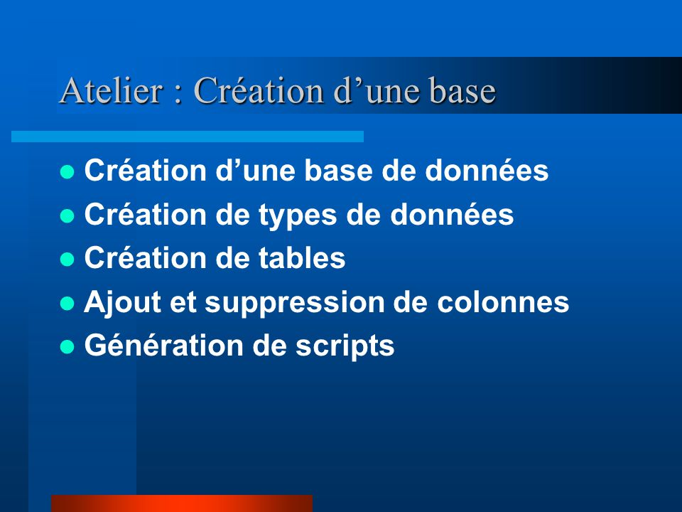 Atelier : Création d'une base