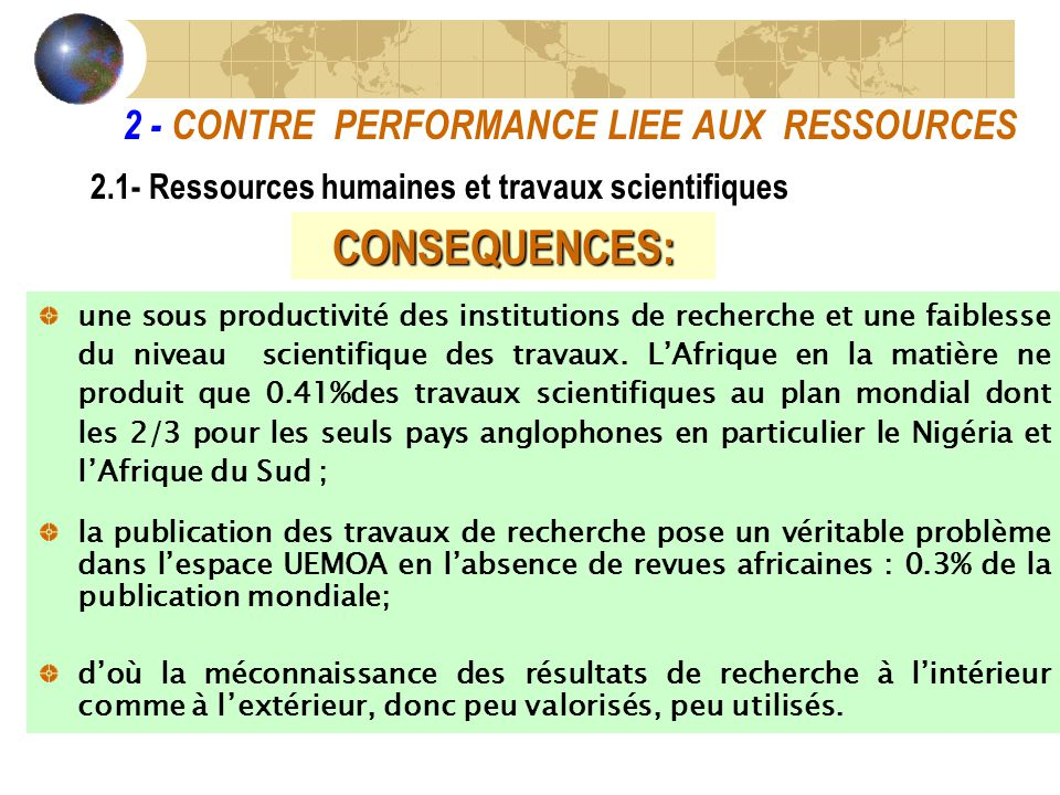 2 - CONTRE PERFORMANCE LIEE AUX RESSOURCES