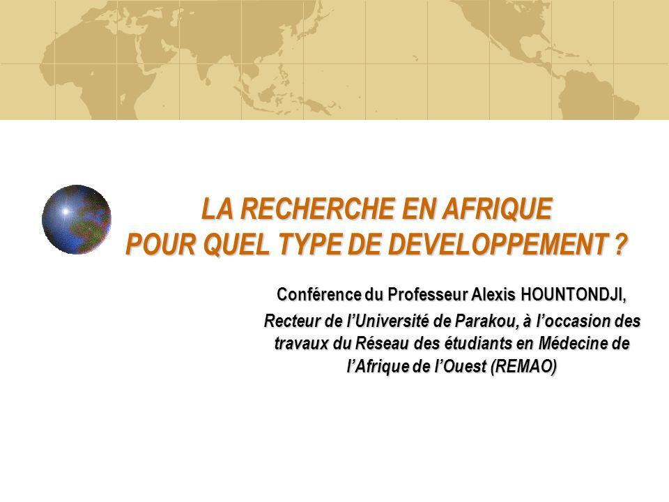 LA RECHERCHE EN AFRIQUE POUR QUEL TYPE DE DEVELOPPEMENT