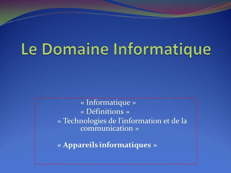 Le Domaine Informatique