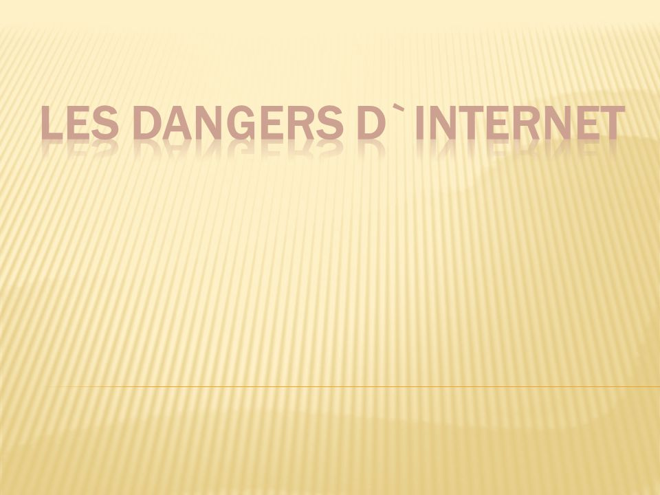 dangers d`internet les