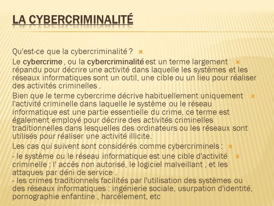 La cybercriminalité Qu est-ce que la cybercriminalité