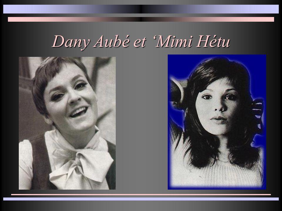 Dany Aubé et 'Mimi Hétu