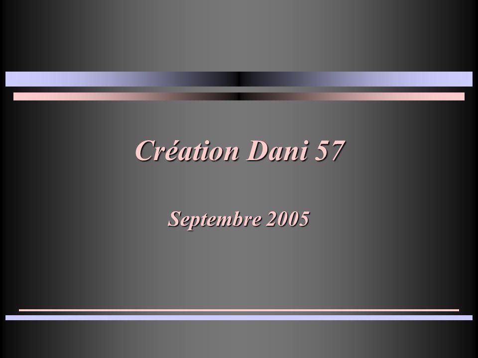 Création Dani 57 Septembre 2005