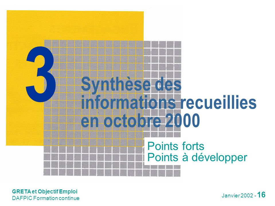 Synthèse des informations recueillies en octobre 2000