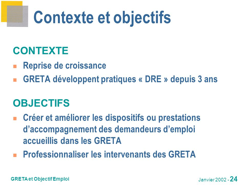 Contexte et objectifs CONTEXTE OBJECTIFS Reprise de croissance