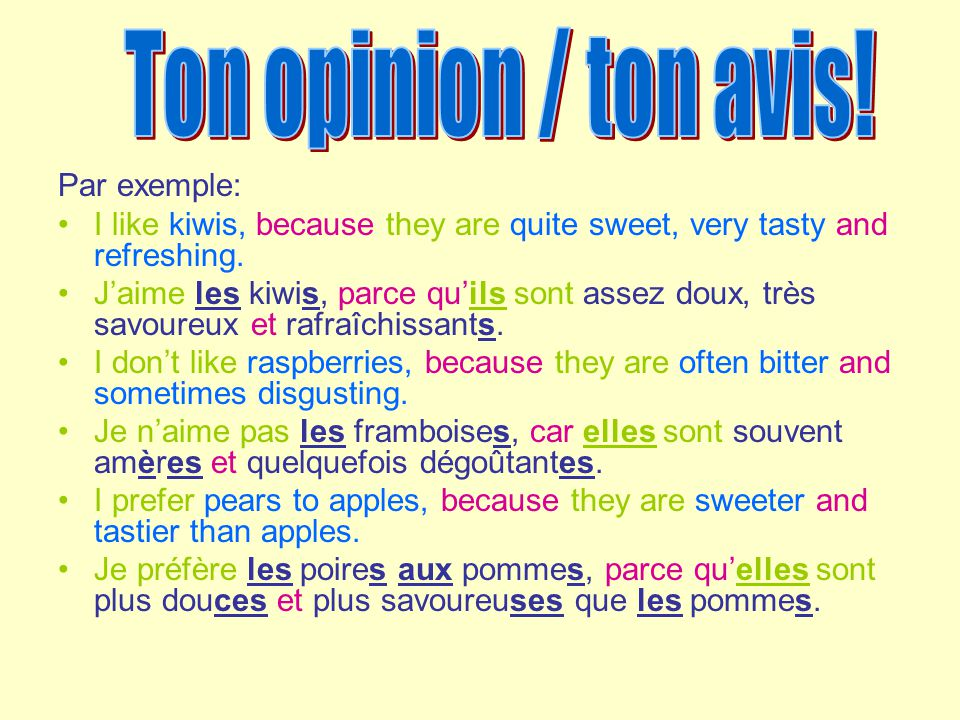 Ton opinion / ton avis! Par exemple: