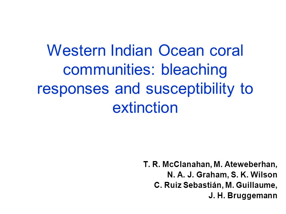 Western Indian Ocean coral communities: bleaching responses and susceptibility to extinction