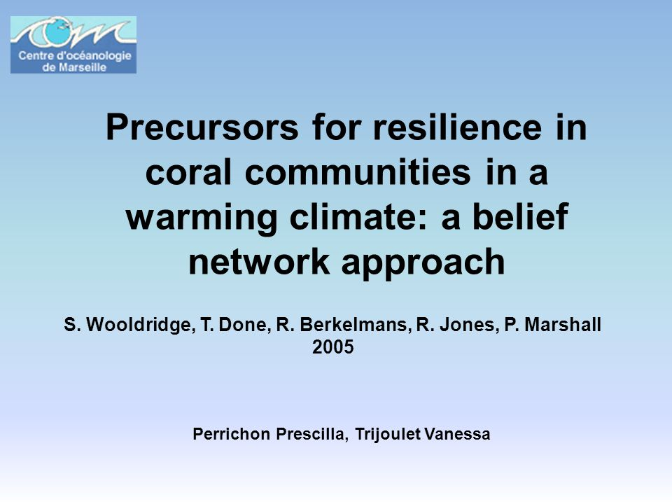 Precursors for resilience in coral communities in a warming climate: a belief network approach