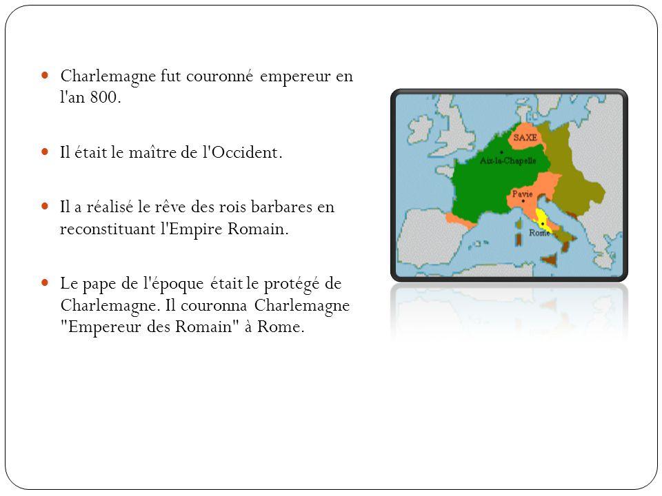 Charlemagne fut couronné empereur en l an 800.