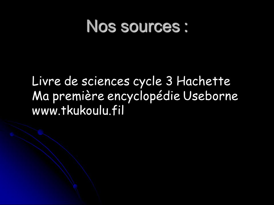Nos sources : Livre de sciences cycle 3 Hachette