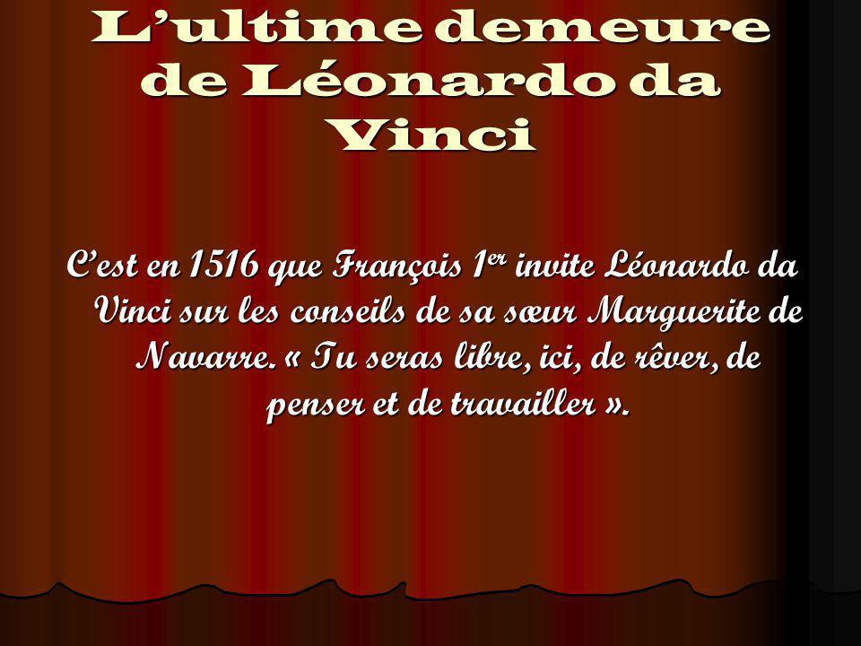 L'ultime demeure de Léonardo da Vinci